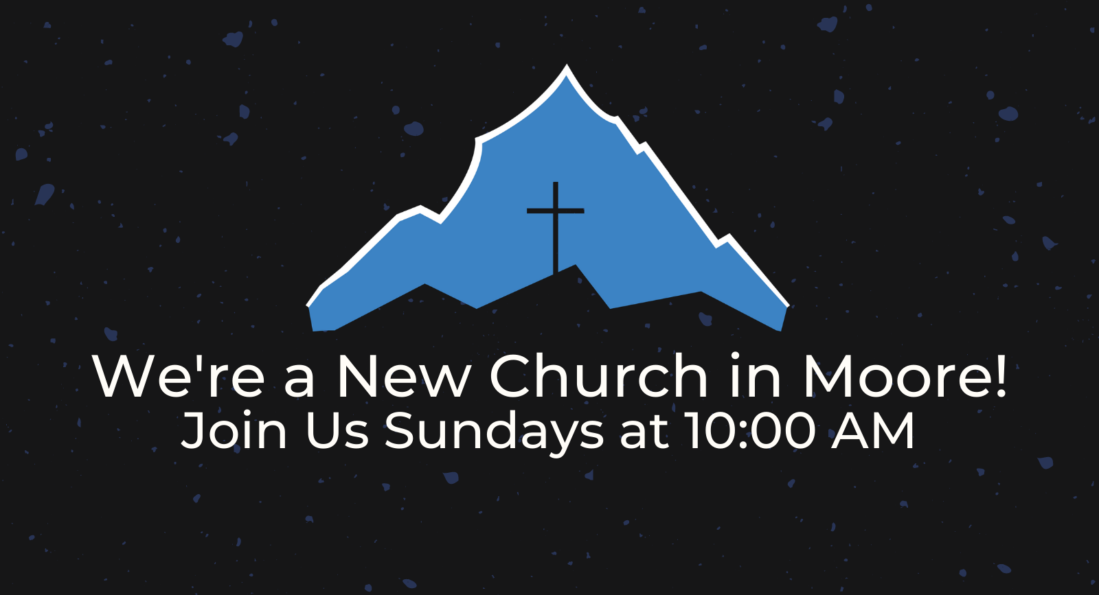 """Banner for homepage slider- """"We're a New Church in Moore! Join Us Sundays at 10:00 AM"""""""